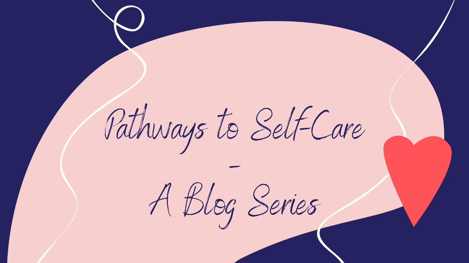 A Series on Self Care - Part 1
