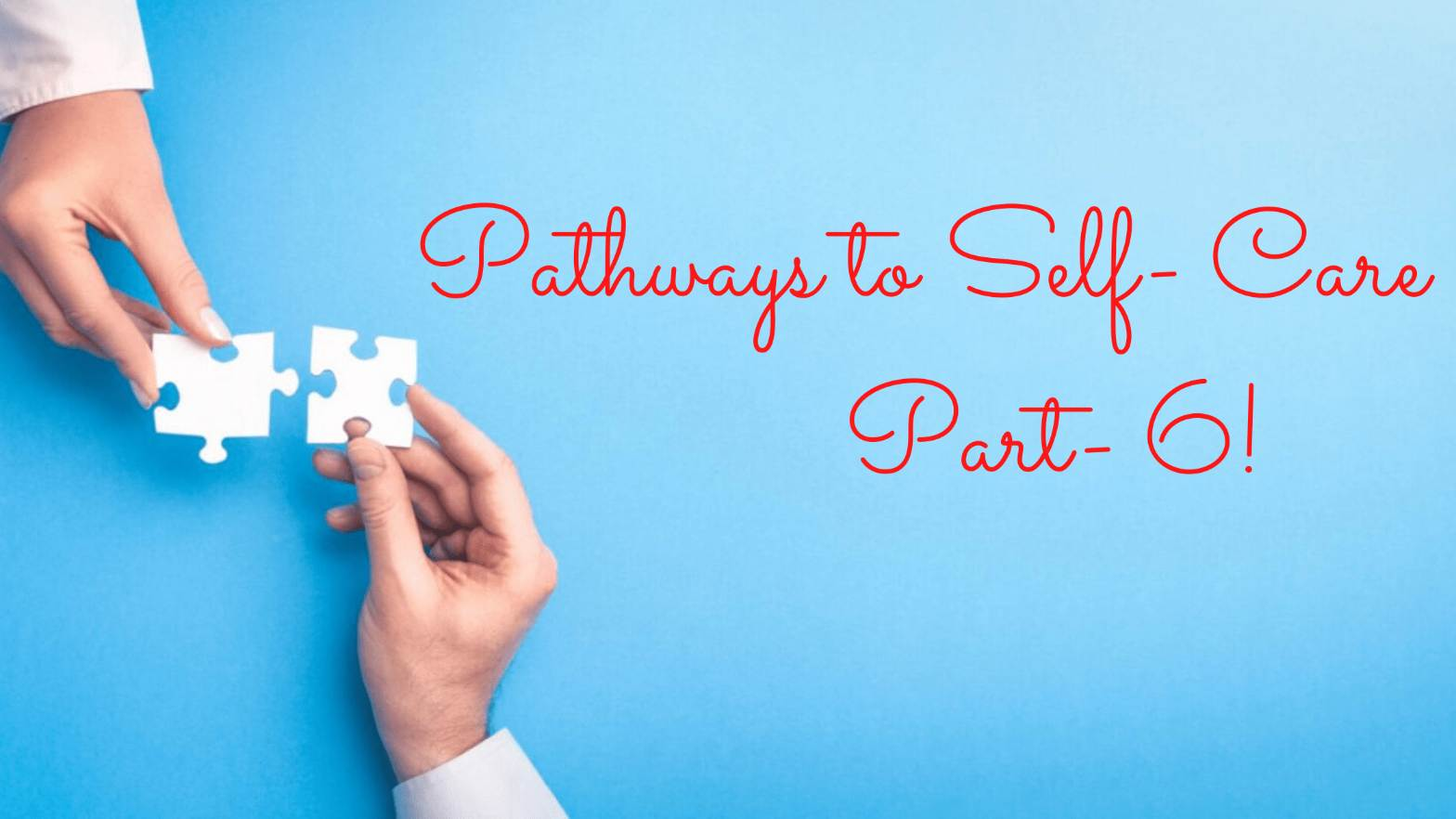 Pathways to selfcare-part6